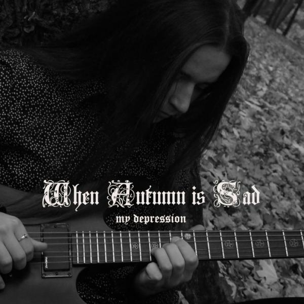 When Autumn Is Sad - Discography (2010)