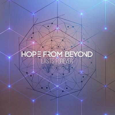 Hope From Beyond - Lasts Forever