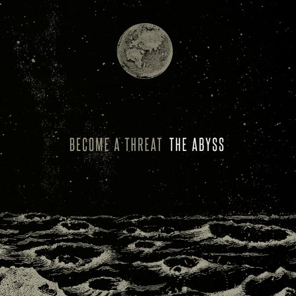 Become A Threat - The Abyss