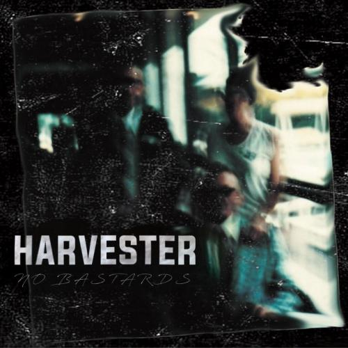 Harvester - No Bastards