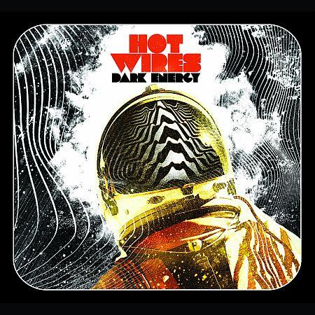 The Hot Wires - Dark Energy