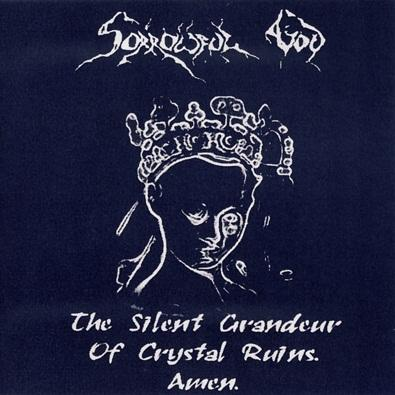 Sorrowful God - The Silent Grandeur Of Crystal Ruins. Amen (Remastered 2017)