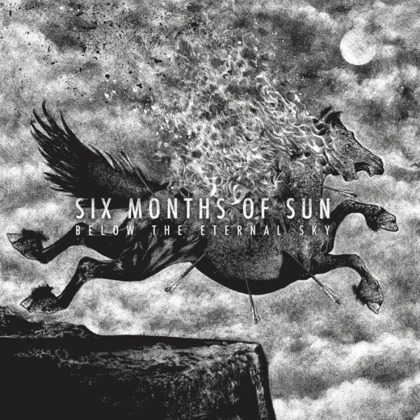 Six Months Of Sun - Below The Eternal Sky