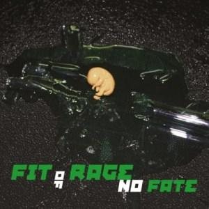 Fit of Rage - No Fate