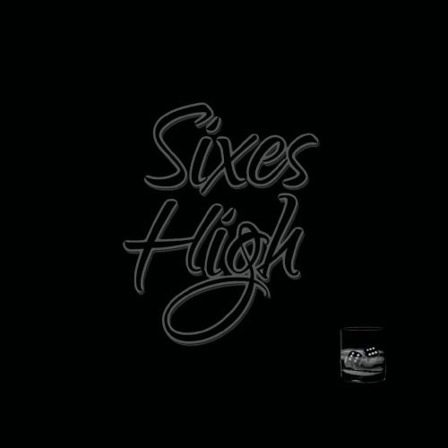 Sixes High - Sixes High