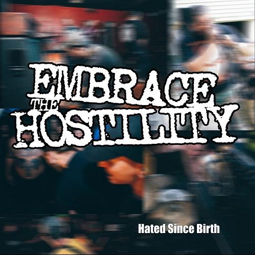 Embrace The Hostility - Hated Since Birth