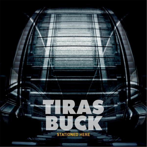 Tiras Buck - Stationed Here (EP)