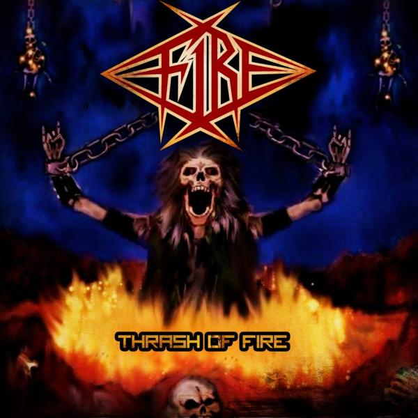 Fire - Thrash of Fire