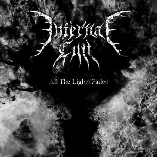 Infernal Cult - All The Lights Faded
