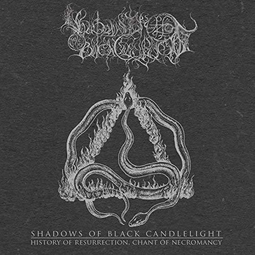 Shadows of Black Candlelight - History of Resurrection, Chant of Necromancy