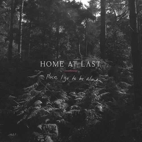 Home At Last - Places I Go to Be Alone (EP)