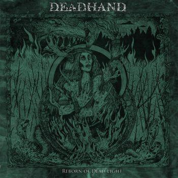 Dead Hand - Reborn Of Dead Light