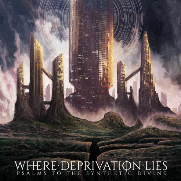 Where Deprivation Lies - Psalms to the Synthetic Divine (EP)