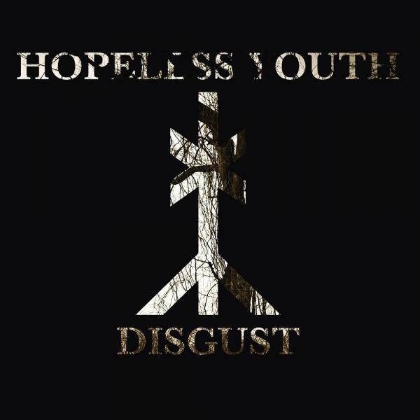 Hopeless Youth - Disgust