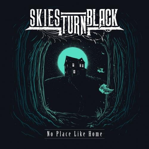 Skies Turn Black - No Place Like Home