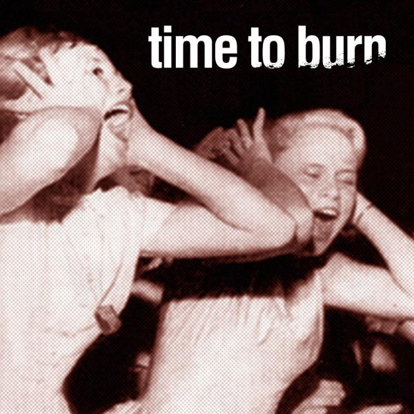 Time To Burn - Discography (2004-2008)