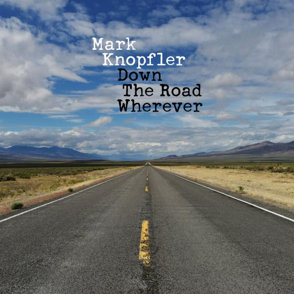 Mark Knopfler - (Dire Straits) Down The Road Wherever (Deluxe Edition)
