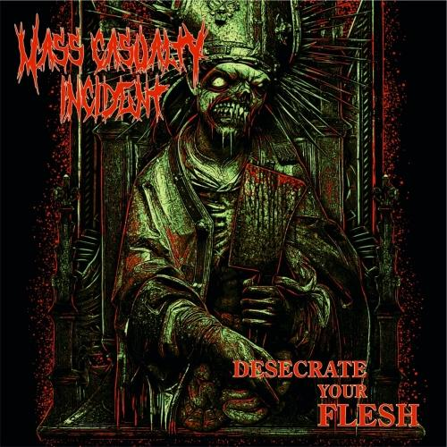 Mass Casualty Incident - Desecrate Your Flesh (EP)