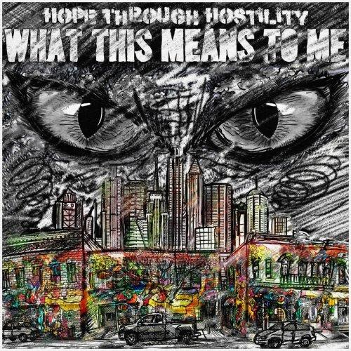 Hope Through Hostility - What this Means to Me