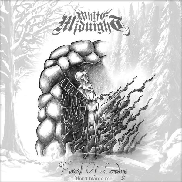 White Midnight - Forest of Leaving (Don't Blame Me)
