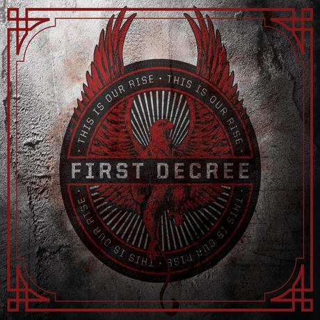 First Decree - This Is Our Rise
