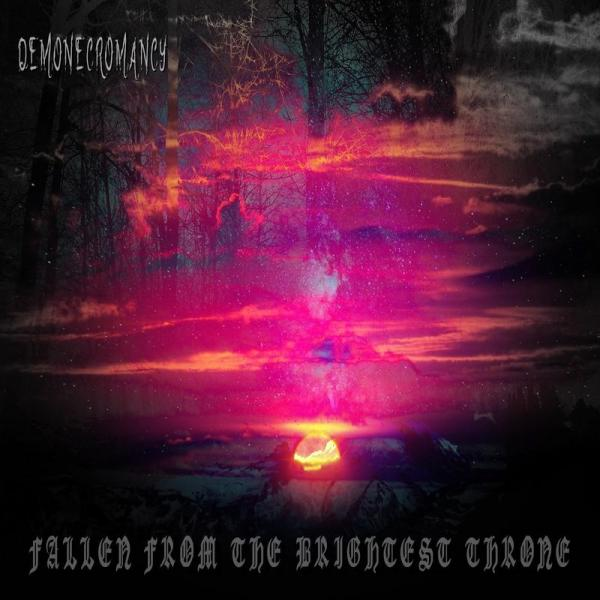 Demonecromancy - Fallen From The Brightest Throne