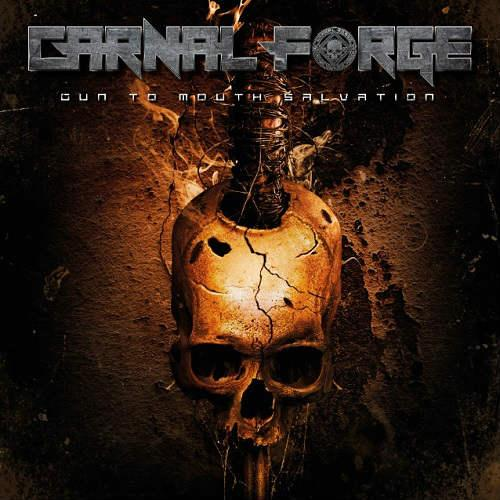 Carnal Forge - Gun to Mouth Salvation (Lossless)