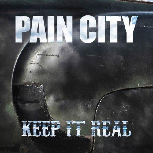 Pain City - Keep It Real