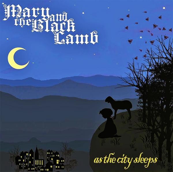 Mary and The Black Lamb - As The City Sleeps