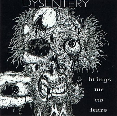 Dysentery - ...Brings Me No Tears