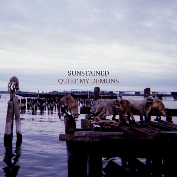 sunstained - Quiet My Demons