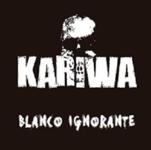 Kariwa - Blanco Ignorante (EP)