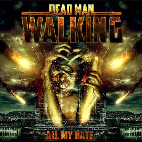 Dead Man Walking - All My Hate