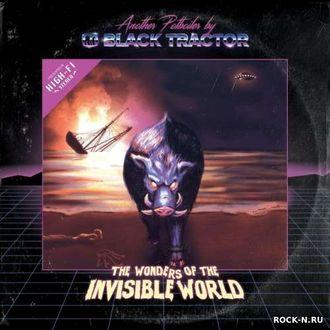 Black Tractor - The Wonders Of The Invisible World