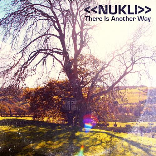 Nukli - There Is Another Way
