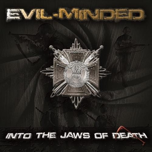Evil-Minded - Into the Jaws of Death