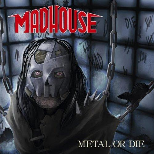 Madhouse - Metal Or Die (Lossless)