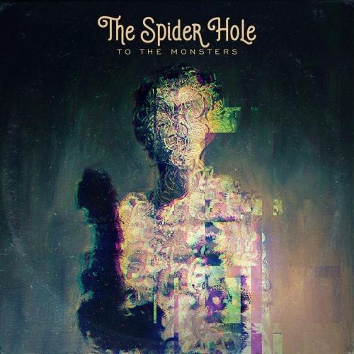 The Spider Hole - To the Monsters