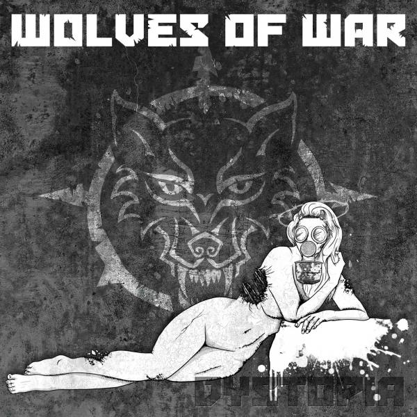 Wolves Of War - Dystopia