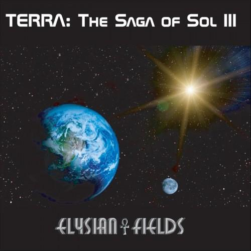 Elysian Fields - Terra:The Saga Of Sol III