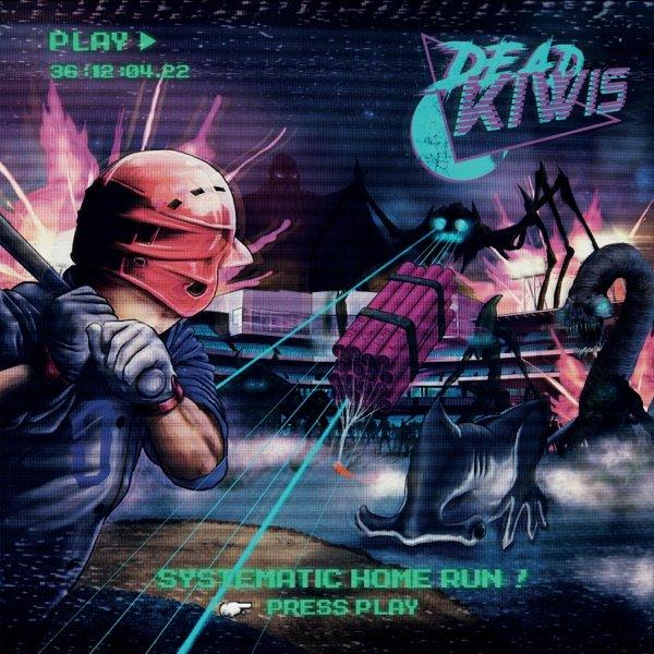 Dead Kiwis - Systematic Home Run