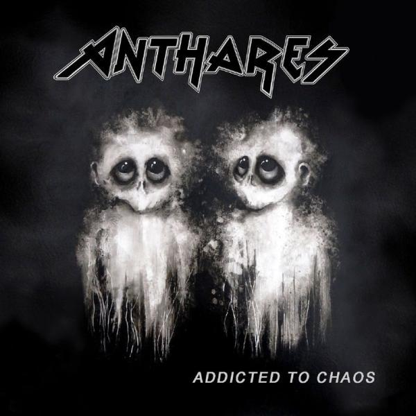 Anthares - Addicted to Chaos
