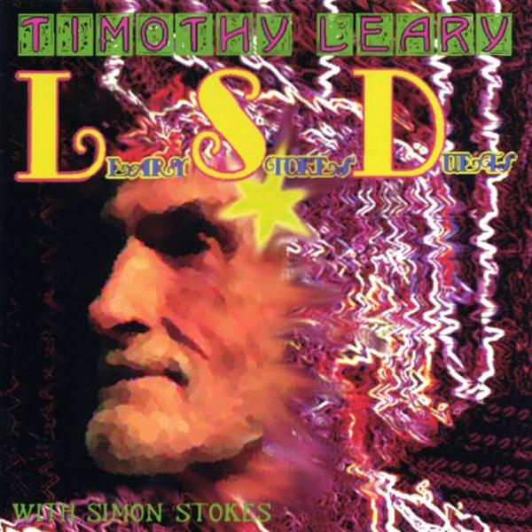 Timothy Leary - Leary Stokes Duets - LSD (with Simon Stokes)