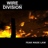 Wire Division - Fear Made Law