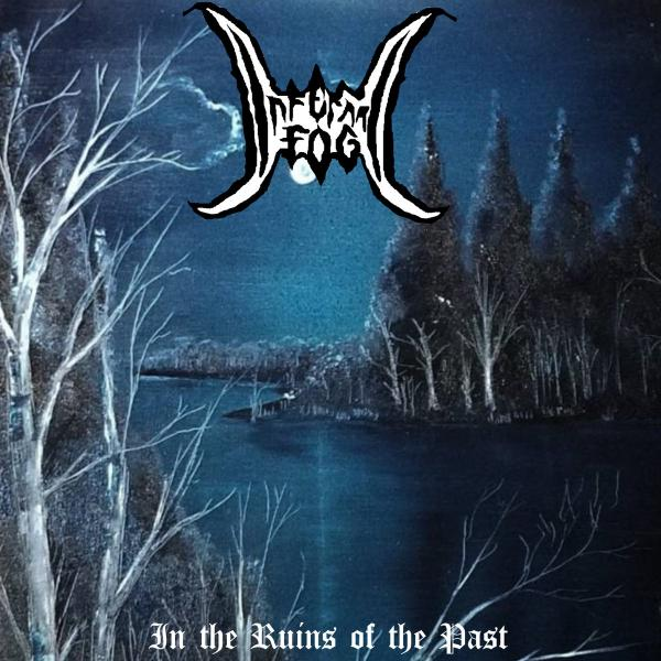 Infernal Fog - In The Ruins Of The Past