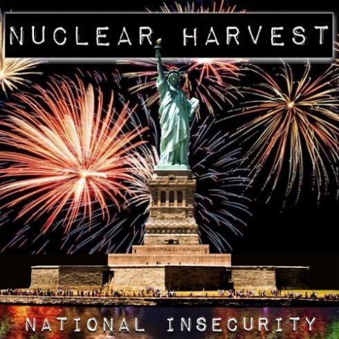 Nuclear Harvest - National Insecurity