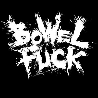 Bowelfuck - Discography (2011 - 2017)
