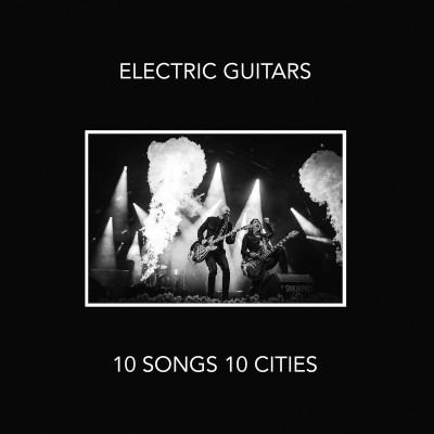 Electric Guitars - 10 Songs 10 Cities (Live) (Lossless)