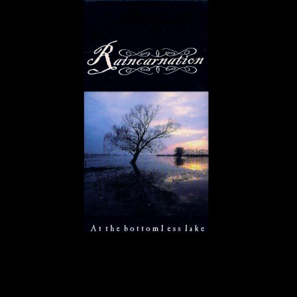 Raincarnation - At the Bottomless Lake