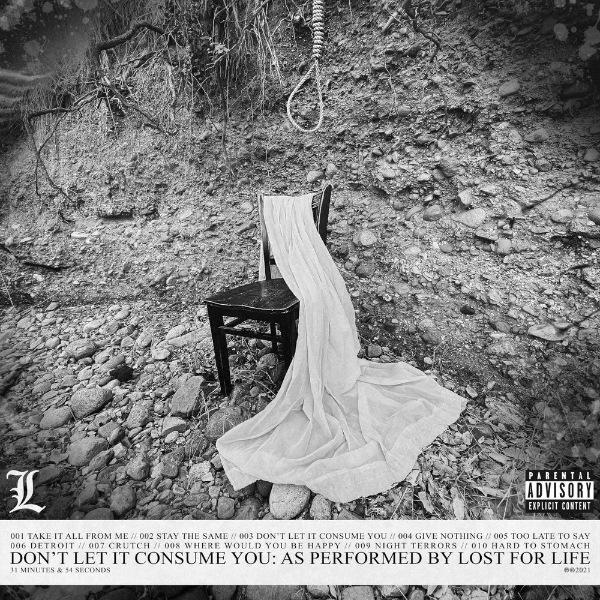 Lost For Life - Don't Let It Consume You